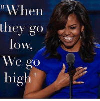 """Stop Being The Stupid Party: """"When  they go  low,  We go  high"""" Stop Being The Stupid Party"""
