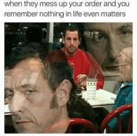 That kinda day @champagneemojis @bonkers4memes: when they mess up your order and you  remember nothing in life even matters That kinda day @champagneemojis @bonkers4memes