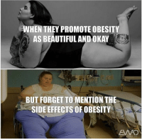 Beautiful, Okay, and Obesity: WHEN THEY PROMOTE OBESITY  AS BEAUTIFUL AND OKAY  un  BUT FORGET TO MENTION THE  SIDE EFFECTS OF OBESITY Comment your thoughts below