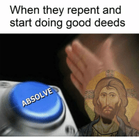 Good, Classical Art, and They: When they repent and  start doing good deeds  ABSOLVE