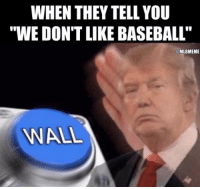 """I know that feeling. 💯: WHEN THEY TELL YOU  """"WE DON'T LIKEBASEBALL""""  MLBMEME  NNAL I know that feeling. 💯"""