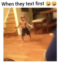 Funny, Lmao, and Text: When they text first e Tag em lmao hoodclips