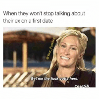 You're not going to get under me if you can't get over her 💁🏼 Follow @your_fuckboy @your_fuckboy @your_fuckboy @your_fuckboy: When they won't stop talking about  their ex on a first date  Get me the fuckoutta here. You're not going to get under me if you can't get over her 💁🏼 Follow @your_fuckboy @your_fuckboy @your_fuckboy @your_fuckboy