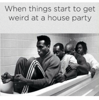 😂😂😂😂 (@whypree_tho_vip): When things start to get  weird at a house party 😂😂😂😂 (@whypree_tho_vip)