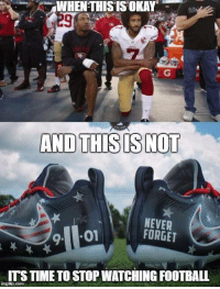 Okay, Time, and Watch: WHEN THIS IS OKAY'  AND THIS NOT  NEVER  FORGET  01  ITS TIME TO STOP WATCHING FoOTBALL