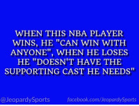 """Who is: LeBron James?"" #JeopardySports #Cavs https://t.co/78qaCBaoL3: WHEN THIS NBA PLAYER  WINS, HE ""CAN WIN WITH  ANYONE"", WHEN HE LOSES  HE ""DOESN'T HAVE THE  SUPPORTING CAST HE NEEDS""  @JeopardySports  facebook.com/JeopardySports ""Who is: LeBron James?"" #JeopardySports #Cavs https://t.co/78qaCBaoL3"