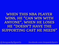 """Who is: LeBron James?"" #JeopardySports #Cavs https://t.co/O5nLXDX2yJ: WHEN THIS NBA PLAYER  WINS, HE ""CAN WIN WITH  ANYONE"", WHEN HE LOSES  HE ""DOESN'T HAVE THE  SUPPORTING CAST HE NEEDS""  @JeopardySports  facebook.com/JeopardySports ""Who is: LeBron James?"" #JeopardySports #Cavs https://t.co/O5nLXDX2yJ"