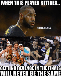 Be Like, Finals, and Nba: WHEN THIS PLAYER RETIRES  @NBAMEMES  HAM  WA  GETTING REVENGEIN THE FINALS  WILL NEVER BETHE SAME Spurs and Warriors fans be like...#WarriorsNation #SpursNation