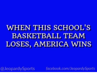 "America, Basketball, and Facebook: WHEN THIS SCHOOL'S  BASKETBALL TEAM  LOSES, AMERICA WINS  @JeopardySports facebook.com/JeopardySports ""What is: Duke University?"" #JeopardySports #UNCvsDuke https://t.co/xicedv8svR"