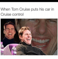 Tom Cruise: When Tom Cruise puts his car in  Cruise control