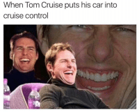 Tom Cruise: When Tom Cruise puts his car into  cruise control