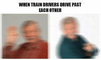 Funny, Tumblr, and Blog: WHEN TRAIN DRIVERS DRIVE PAST  EACH OTHER awesomacious:  Hope this makes u laugh :D its funny and kinda wholesome..
