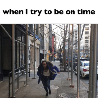 When I Try To Be On Time: when try to be on time  泪 apyA  ca- When I Try To Be On Time
