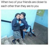 Friends, Memes, and 🤖: When two of your friends are closer to  each other than they are to you Threes a crowd 😁 goodgirlwithbadthoughts 💅🏼