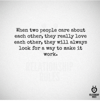 Love, Work, and Will: When two people care about  each other, they really love  each other, they will always  look for a way to make it  work.  AR  RELATIONSHIP  RULES