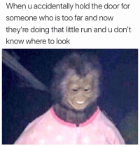 Run, Awkward, and That Awkward Moment: When u accidentally hold the door for  someone who is too far and now  they're doing that little run and u don't  know where to look That awkward moment.. 😂🤦♂️ https://t.co/hEVnqR8Y0p