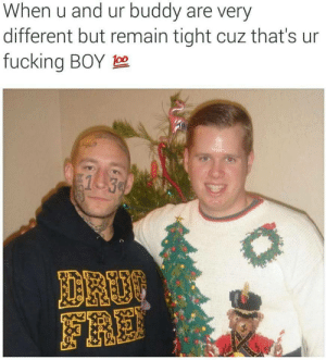 Bruh, Crazy, and Dating: When u and ur buddy are very  different but remain tight cuz that's ur  fucking BOY 10 benditlikebeckhamofficial:  tockthewatchdog:  rudegyalchina:  rodbunnyslay:  sapphincredible:  sinbadism:  babydreamgirl:  rigaya:  trufflebootybuttercream:  fonzworthcutlass:  ur fucking boy 💯  we all have that one friend  This hits  This photo is so crazy bc the guy on the left robbed the guy on the right at gunpoint or whatever and in the process realized he was robbing people bc he was repressing his gay feelings and they started dating and now they're like married or something  W H A T ……..    This world is a strange place.  BRUH    #i can't believe you'd ever divorce this from its perfect original context  #ikr i cant believe they gal pal'ed the florist and his mugger