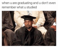 Memes, Math, and Engineering: when u are graduating and u don't even  remember what u studied Who is graduating in May? 🎓 . . . . graduation engineering engineer engineers engineeringrepublic engineeringmemes engineering_memes engineeringmarketing graduating math calculus physics