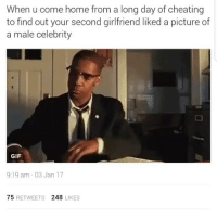 Y'all 👏🏼aint👏🏼shit 😂😂😂 rp @mzlightskinn_: When u come home from a long day of cheating  to find out your second girlfriend liked a picture of  a male celebrity  GIF  9:19 am 03 Jan 17  75  RETWEETS  248  LIKES Y'all 👏🏼aint👏🏼shit 😂😂😂 rp @mzlightskinn_