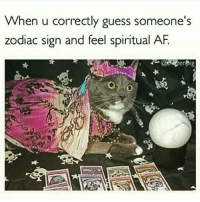 🔮✌💫💜 Spiritual AF. Sending good vibes today. *Don't forget to check out my live stream today. See previous post for details *: When u correctly guess someone's  zodiac sign and feel spiritual  AF 🔮✌💫💜 Spiritual AF. Sending good vibes today. *Don't forget to check out my live stream today. See previous post for details *