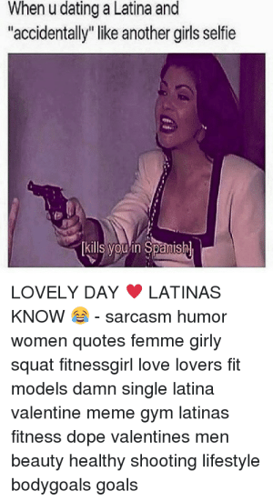 Dating a latina is like meme boat