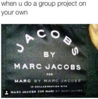 marc by marc jacobs: when u do a group project on  your own  C O  BY  FOR  MARC BY MARC JACOBS  IN COLLABORATION WIT  MARC JACOBS FOR MARC Y MAR Jcos