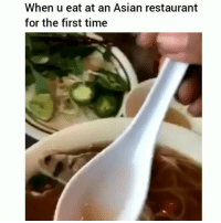 Asian, Funny, and Restaurant: When u eat at an Asian restaurant  for the first time Bruhh how i be 😂