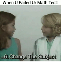 Lmao: When U Failed Ur Math Test:  6 Chan  ge The S Lmao
