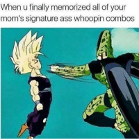 Ass, Memes, and Moms: When u finally memorized all of your  mom's signature ass whoopin combos this ain't no picnic