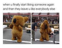Funny, Memes, and Tumblr: when u finally start liking someone again  and then they leave u like everybody else Funny Memes. Updated Daily! ⇢ FunnyJoke.tumblr.com 😀