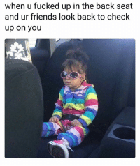 Tag the friend that gets too turnt 😂 • Follow @savagememesss for more posts daily: when u fucked up in the back seat  and ur friends look back to check  up on you Tag the friend that gets too turnt 😂 • Follow @savagememesss for more posts daily