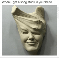 Head, Memes, and A Song: When u get a song stuck in your head Everybody was kung fu fighting