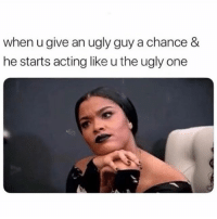 can ugly guys get girls