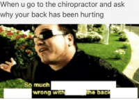 """<p>Back memes on the rise via /r/MemeEconomy <a href=""""http://ift.tt/2tGyo96"""">http://ift.tt/2tGyo96</a></p>: When u go to the chiropractor and ask  why your back has been hurting  So much  wrong with  ne bac <p>Back memes on the rise via /r/MemeEconomy <a href=""""http://ift.tt/2tGyo96"""">http://ift.tt/2tGyo96</a></p>"""