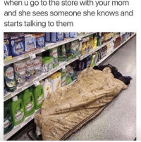 ooh what a relatable post wtab sextplay: When u go to the store With your mom  and she sees someone she knows and  starts talking to them ooh what a relatable post wtab sextplay