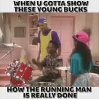 😂: WHEN U GOTTA SHOW  THESE YOUNG BUCKS  HOW THE RUNNING MAN  IS REALLY DONE 😂