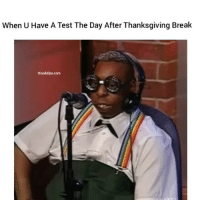 Funny, The Day After, and Teste: When U Have A Test The Day After Thanksgiving Break  Hoodclips.com Lmao damn like that?😂😂 hoodclips comedy HoodComedy