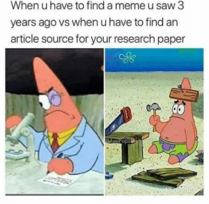 Funny, Meme, and Memes: When u have to find a meme u saw 3  years ago vs when u have to find an  article source for your research paper  MasiPO Super Funny Memes – 24 Pics