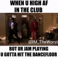 😂😂😂😂 Meanwhile in the club... ramennoodles woodythegreat weekendatbernies funniest15seconds Created by @im_theworst: WHEN U HIGH AF  IN THE CLUB  CalM TheWorst  BUT UR JAM PLAYING  U GOTTA HIT THE DANCEFLOOR 😂😂😂😂 Meanwhile in the club... ramennoodles woodythegreat weekendatbernies funniest15seconds Created by @im_theworst
