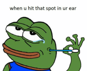 Feels good man: when u hit that spot in ur ear Feels good man