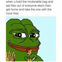 when u hold the mcdonalds bag and  eat fries out of everyone else's then  get home and take the one with the  most fries Lol mcdonalds funnymemes mcdonaldsmemes lol