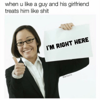 Why can't they see what we see 🙃: when u like a guy and his girlfriend  when u like a guy and his girfriend  treats him like shit  I'M RIGHT HERE Why can't they see what we see 🙃