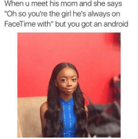 """True life: you're a side piece. Garlic bread.: When u meet his mom and she says  """"Oh so you're the girl he's always on  FaceTime with"""" but you got an android True life: you're a side piece. Garlic bread."""
