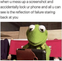 "Memes, Phone, and Home: when u mess up a screenshot and  accidentally lock ur phone and all u can  see is the reflection of failure staring  back at you <p>Absolute disappointment, don't even bother coming home via /r/memes <a href=""http://ift.tt/2nS7NSq"">http://ift.tt/2nS7NSq</a></p>"