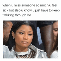 Foh, Memes, and Consistency: when u miss someone so much u feel  sick but also u know u just have to keep  trekking through life  sourqueen1 😂Go follow ➡@ogboombostic For the most viral memes on social media ✔check out @quotekillahs Dm us to reach over a 1,000,000💪ACTIVE followers for your promotion and marketing needs. Our advertising network consist of ♻@qk4life 💯@terryderon 😂@tales4dahood 👑@ogboombostic 😍@just2vicious 💃@libra_and_aries 🙏@boutmyblessings ogboombostic quotekillahs kingofquotes toofunny funnymemes pettyshit pettyaf petty dead funnyshit funnyaf imdead bruh realtalk lol facts savage nolie hilarious whodidthis nochill ctfu foh welp funnyasfuck whatthefuck pettypost imweak lmao kmsl