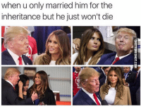 "<p><strong>Dump Trump</strong></p><p><a href=""http://www.ghettoredhot.com/inheritance-married-trump/"">http://www.ghettoredhot.com/inheritance-married-trump/</a></p>: when u only married him for the  inheritance but he just won't die <p><strong>Dump Trump</strong></p><p><a href=""http://www.ghettoredhot.com/inheritance-married-trump/"">http://www.ghettoredhot.com/inheritance-married-trump/</a></p>"