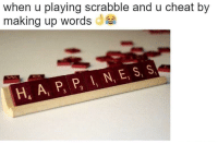"Memes, Depression, and Http: when u playing scrabble and u cheat by  making up words a  H, A, P P , N, E, S, S  3 <p>DEPRESSION MEMES STILL GOING STRONG. BUY WHILE THEY LAST! via /r/MemeEconomy <a href=""http://ift.tt/2qgvWTn"">http://ift.tt/2qgvWTn</a></p>"