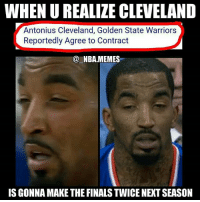 That is if we see a rematch part 4 👀 (& if Antonius actually makes GS's final roster 💀) But this was fr a troll move by GS, I really hope they keep him 😂 Do you think both the Cavs & Warriors will make the Finals next year (& if not who will)?? Comment your thoughts below 👌🙌 Double tap and tag some friends below! 👍⬇: WHEN U REALIZE CLEVELAND  Antonius Cleveland, Golden State Warriors  Reportedly Agree to Contract  @ NBA.MEMES  S GONNA MAKE THE FINALS TWICE NEXT SEASON That is if we see a rematch part 4 👀 (& if Antonius actually makes GS's final roster 💀) But this was fr a troll move by GS, I really hope they keep him 😂 Do you think both the Cavs & Warriors will make the Finals next year (& if not who will)?? Comment your thoughts below 👌🙌 Double tap and tag some friends below! 👍⬇
