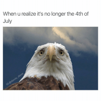 *freedoms internally* 😩: When u realize it's no longer the 4th of  July *freedoms internally* 😩