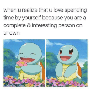 Everyone deserves love! via /r/wholesomememes https://ift.tt/2MMoUDr: when u realize that u love spending  time by yourself because you are a  complete & interesting person on  ur own Everyone deserves love! via /r/wholesomememes https://ift.tt/2MMoUDr